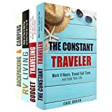 Traveling and Camping Box Set (4 in 1): Tips and Tricks for a Constant Traveler, Money Saving Ideas, Backpacking and Camping and RV Living Hacks (Freelance & Freedom)