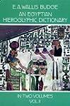 An Egyptian Hieroglyphic Dictionary,...
