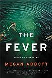 The Fever: A Novel by Megan Abbott