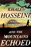 Image of AND THE MOUNTAINS ECHOED HARDCOVER By Khaled Hosseini author of Kite Runner & A Thousand Splendid Suns Brand New