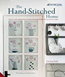 The Hand-Stitched Home: Projects and Inspiration for Creating Embroidered Textiles for the Home