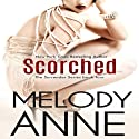 Scorched: Surrender, Book 4 (       UNABRIDGED) by Melody Anne Narrated by Lily Swan