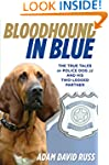 Bloodhound in Blue: The True Tales of...