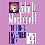 The Long Lavender Look: A Travis McGee Novel, Book 12 (       UNABRIDGED) by John D. MacDonald Narrated by Robert Petkoff