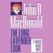 The Long Lavender Look: A Travis McGee Novel, Book 12 | John D. MacDonald