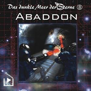 Abaddon (Das dunkle Meer der Sterne 8) Hörspiel