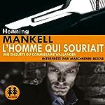 L'homme qui souriait: Une enquête du commissaire Wallander | Henning Mankell