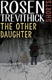 The Other Daughter by Rosen Trevithick