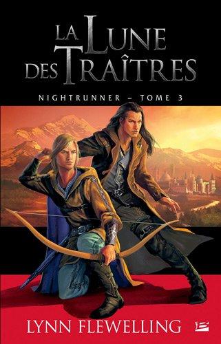 Nightrunner, Tome 3 : La lune des traitres