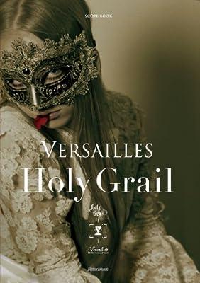 スコア・ブック Versailles/Holy Grail