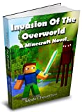 Invasion of the Overworld:  A Minecraft Novel (Gameknight999...