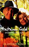 img - for Autumn Gold: Enjoying Old Age by Clifford Pond (2001-08-01) book / textbook / text book