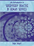 Introduction to Supervisory Practice in the Human Services: 1st (First) Edition