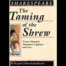 The Taming of the Shrew Audiobook by William Shakespeare Narrated by Trevor Howard, Margaret Leighton