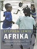 Afrika: Liefdesverklaring aan een continent in doodsnood