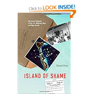 Island of Shame: The Secret History of the U.S. Military Base on Diego Garcia David Vine