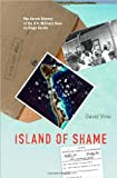 Island of Shame: The Secret History of the U.S. Military Base on Diego Garcia (Indian Ocean)