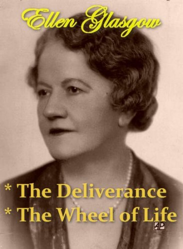 Ellen Glasgow - The Deliverance, & The Wheel of Life