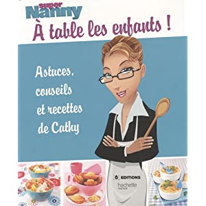 Super Nanny : à table les enfants ! : Astuces, conseils et recettes de Cathy