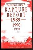 Final Shout Rapture Report 1989 1990 1991 1992 1993