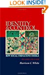 Identity and Control: How Social Form...