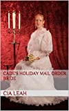 CADES HOLIDAY MAIL ORDER BRIDE