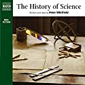 The History of Science (       UNABRIDGED) by Peter Whitfield Narrated by Peter Whitfield