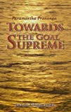 img - for Towards the Goal Supreme ; Paramartha Prasanga book / textbook / text book