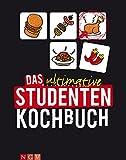 Das ultimative Studentenkochbuch: Einfach, preiswert und immer lecker: Unsere sch�nsten Rezepte f�r Studenten