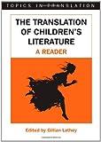 Translation Of Children's Literature (Topics in Translation)