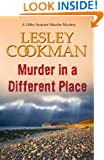 Murder in a Different Place - A Libby Sarjeant Murder Mystery #13