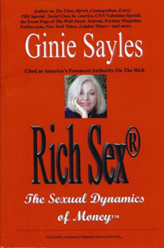 Rich Sex®, The Sexual Dynamics of Money: Rich Sex® is a Registered Trademark owned by Ginie Sayles (Is Registered compare prices)
