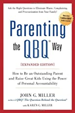 Parenting the QBQ Way: How to be an Outstanding Parent and Raise Great Kids Using the Power of Personal Accountability (An eInitial from Putnam)