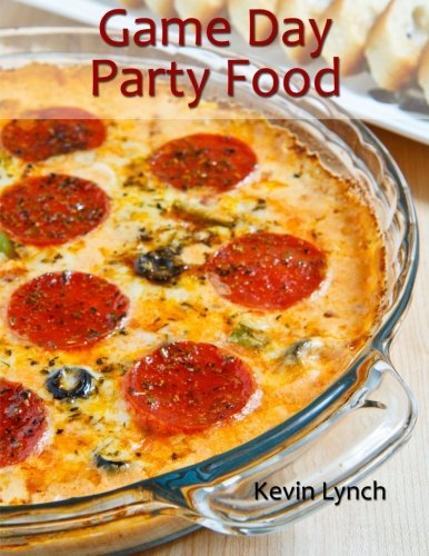 Game Day Party Food by Kevin Lynch