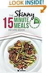 The Skinny 15 Minute Meals Recipe Boo...