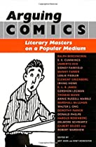 Arguing Comics: Literary Masters on a Popular Medium (Studies in Popular Culture (Paperback))