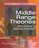 img - for Middle-Range Theories - Application to Nursing Research (2nd, 08) by Peterson, Sandra - NP-C, Timothy S Bredow PhD RN [Paperback (2008)] book / textbook / text book