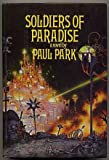 Soldiers of Paradise (Starbridge Chronicles) (0877958610) by Park, Paul