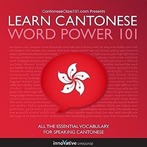 Learn Cantonese: Word Power 101 Hörbuch