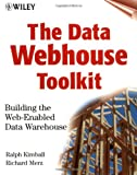 The Data Webhouse Toolkit: Building the Web-Enabled Data Warehouse (0471376809) by Ralph Kimball