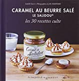 Caramel au beurre salé, le Salidou : Les 30 recettes culte