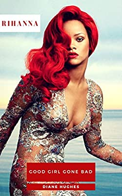 Rihanna: Good Girl Gone Bad