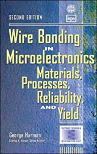 Wire Bonding in Microelectronics: Materials, Processes, Reliability, and Yield by McGraw-Hill Professional