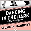 Dancing in the Dark: The Toby Peters Mysteries, Book 18 (       UNABRIDGED) by Stuart M. Kaminsky Narrated by Jim Meskimen