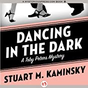 Dancing in the Dark: The Toby Peters Mysteries, Book 18 | Stuart M. Kaminsky