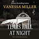 Tears Fall at Night: Praise Him Anyhow Series, Book 1 (       UNABRIDGED) by Vanessa Miller Narrated by Lisagaye Tomlinson