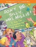 img - for Don't Be Silly, Mrs. Millie! book / textbook / text book