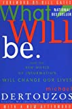 What Will Be: How the New World of Information Will Change Our Lives (0062515403) by Dertouzos, Michael L.
