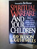 img - for Spiritual Warfare and Your Children: When Your Child is Under Attack and What to Do about It book / textbook / text book