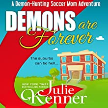 Demons Are Forever Audiobook by Julie Kenner Narrated by Carly Robins
